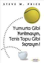 Yumurta Gibi Kırılmayın, Tenis Topu Gibi Sıçrayın!