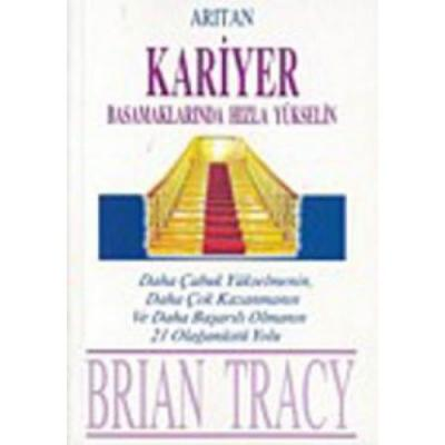 Kariyer Basamaklarında Hızla Yükselin Brian Tracy