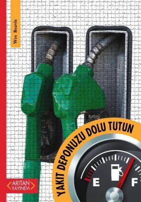 Yakıt Deponuzu Dolu Tutun