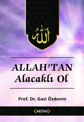 Allah'tan Alacaklı Ol Prof. Dr. Gazi Özdemir