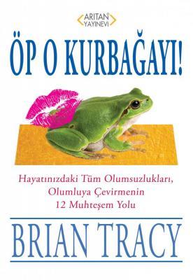 Öp O Kurbağayı Brian Tracy